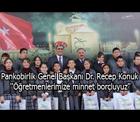 Pankobirlik Genel Başkanı Dr. Recep Konuk ''Öğretmenlerimize minnet borçluyuz''
